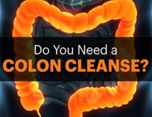 Do I need a Colon Cleanse?