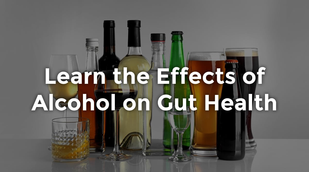 effects of alcohol on gut health overlay text with alcoholic beverages in background