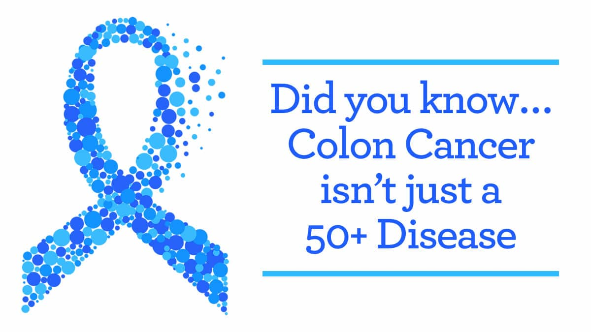 2019 colon cancer awareness month blue ribbon with text saying colon cancer isn't just a 50+ disease